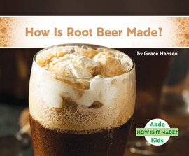 Cover: How Is Root Beer Made?