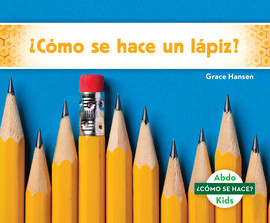Cover: ¿Cómo se hace un lápiz? (How Is a Pencil Made?)