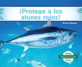 Cover: ¡Protege a los atunes rojos! (Help the Bluefin Tuna)