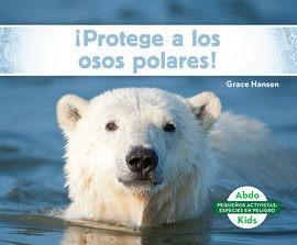 Cover: ¡Protege a los osos polares! (Help the Polar Bears)