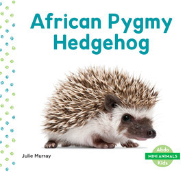 Cover: African Pygmy Hedgehog