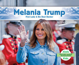 Cover: Melania Trump: First Lady & Be Best Backer