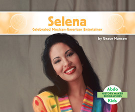 Cover: Selena: Celebrated Mexican-American Entertainer
