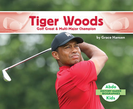 Cover: Tiger Woods: Golf Great & Multi-Major Champion