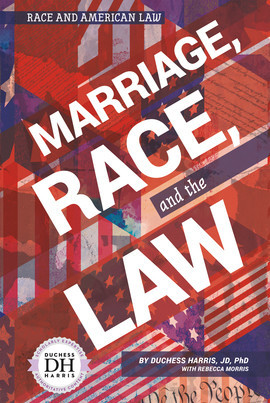 Cover: Marriage, Race, and the Law