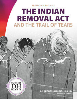 Cover: The Indian Removal Act and the Trail of Tears
