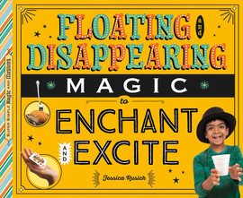 Cover: Floating and Disappearing Magic to Enchant and Excite
