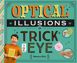 Cover: Optical Illusions to Trick the Eye