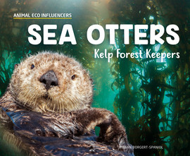 Cover: Sea Otters: Kelp Forest Keepers