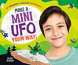 Cover: Make a Mini UFO Your Way!