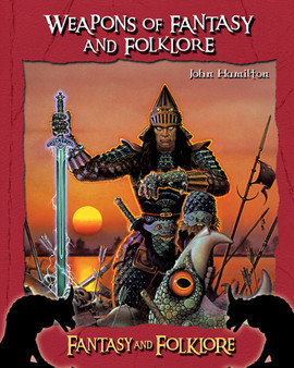 Cover: Weapons of Fantasy and Folklore