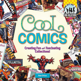 Cover: Cool Comics: Creating Fun and Fascinating Collections!
