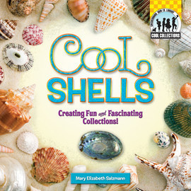Cover: Cool Shells: Creating Fun and Fascinating Collections!