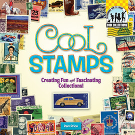 Cover: Cool Stamps: Creating Fun and Fascinating Collections!