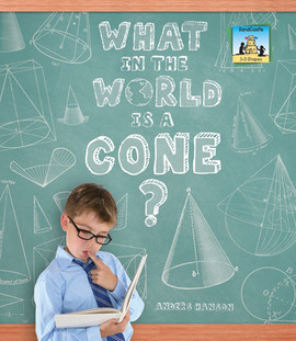 Cover: What in the World is a Cone?
