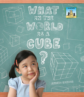 Cover: What in the World is a Cube?