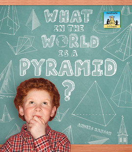 Cover: What in the World is a Pyramid?