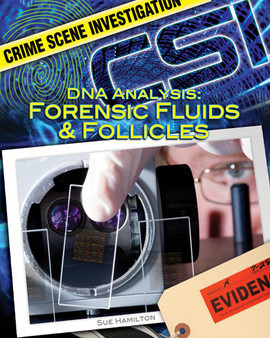 Cover: DNA Analysis: Forensic Fluids & Follicles
