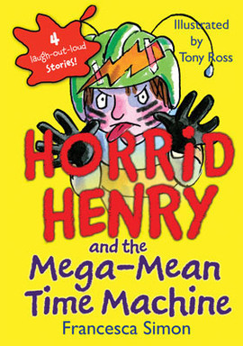 Cover: Horrid Henry and the Mega-Mean Time Machine