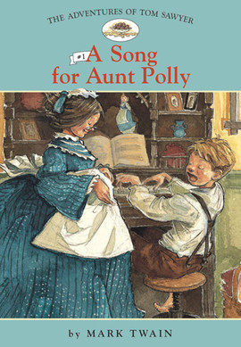 Cover: Adv. Of Tom Sawyer: #1 A Song for Aunt Polly