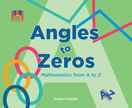 Cover: Angles to Zeros: Mathematics from A to Z