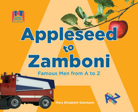 Cover: Appleseed to Zamboni: Famous Men from A to Z