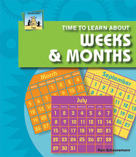 Cover: Time to Learn about Weeks & Months
