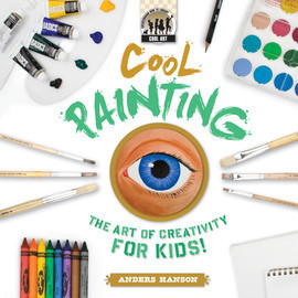 Cover: Cool Painting: The Art of Creativity for Kids