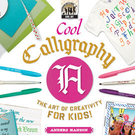 Cover: Cool Calligraphy: The Art of Creativity for Kids