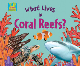 Cover: What Lives in Coral Reefs?