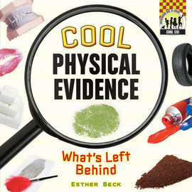 Cover: Cool Physical Evidence: What's Left Behind