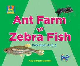 Cover: Ant Farm to Zebra Fish