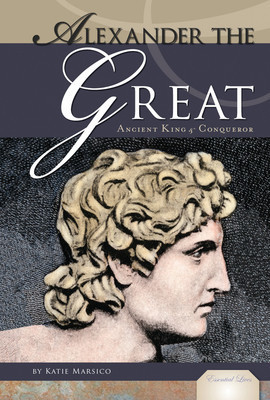Cover: Alexander the Great: Ancient King & Conqueror