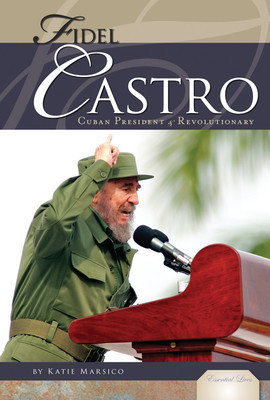 Cover: Fidel Castro: Cuban President & Revolutionary