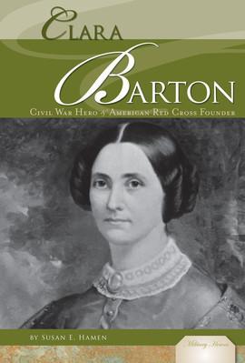 Cover: Clara Barton: Civil War Hero & American Red Cross Founder