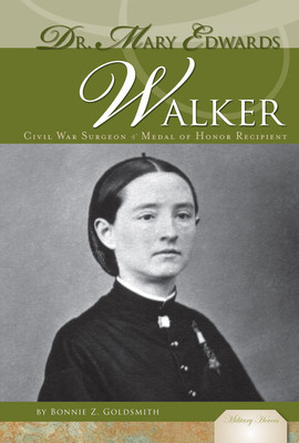 Cover: Dr. Mary Edwards Walker: Civil War Sugeon & Medal of Honor Recipient