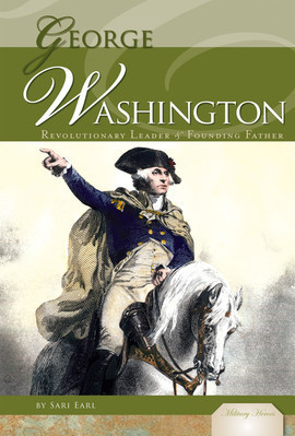 Cover: George Washington: Revolutionary Leader & Founding Father