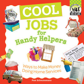 Cover: Cool Jobs for Handy Helpers: Ways to Make Money Doing Home Services