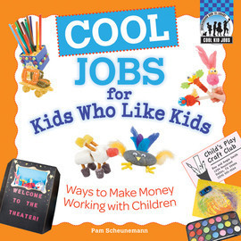 Cover: Cool Jobs for Kids Who Like Kids: Ways to Make Money Working with Children
