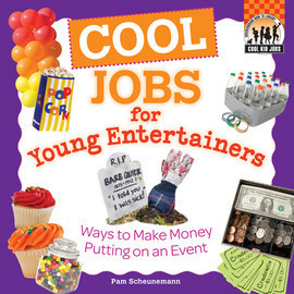 Cover: Cool Jobs for Young Entertainers: Ways to Make Money Putting on an Event