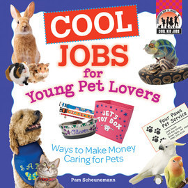 Cover: Cool Jobs for Young Pet Lovers: Ways to Make Money Caring for Pets