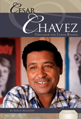 Cover: Cesar Chavez: Crusader for Labor Rights