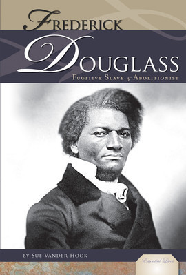 Cover: Frederick Douglass: Fugitive Slave and Abolitionist