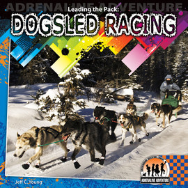 Cover: Leading the Pack: Dogsled Racing