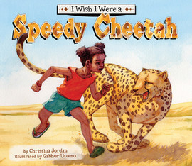 Cover: I Wish I Were a Speedy Cheetah