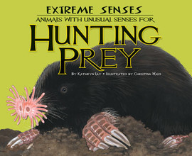 Cover: Extreme Senses: Animals with Unusual Senses for Hunting Prey