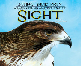 Cover: Seeing Their Prey: Animals with an Amazing Sense of Sight