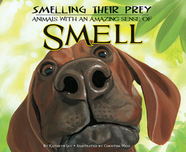 Cover: Smelling Their Prey: Animals with an Amazing Sense of Smell