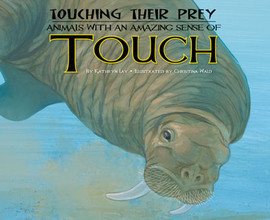 Cover: Touching Their Prey: Animals with an Amazing Sense of Touch