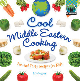 Cover: Cool Middle Eastern Cooking: Fun and Tasty Recipes for Kids